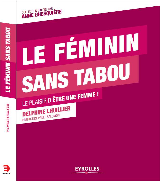 feminin sans tabou, Delphine Lhuillier, Anne Ghesquière